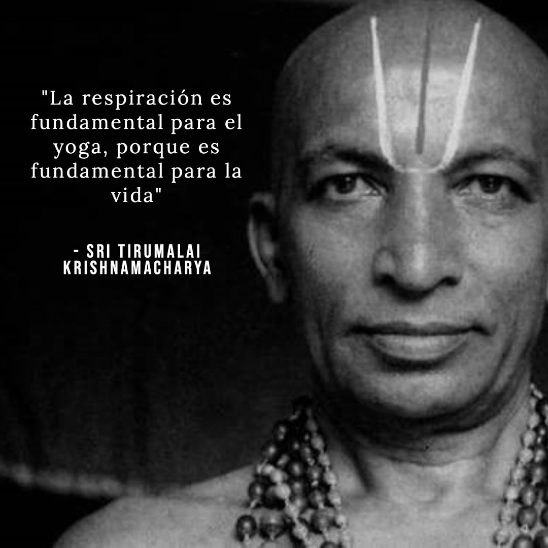La Respiración en el Yoga Sri Tirumalai Krishnamacharya